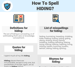hiding, spellcheck hiding, how to spell hiding, how do you spell hiding, correct spelling for hiding