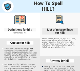 hill, spellcheck hill, how to spell hill, how do you spell hill, correct spelling for hill
