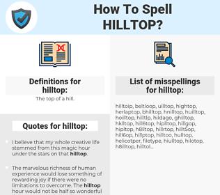 hilltop, spellcheck hilltop, how to spell hilltop, how do you spell hilltop, correct spelling for hilltop