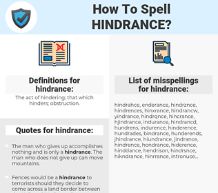 hindrance, spellcheck hindrance, how to spell hindrance, how do you spell hindrance, correct spelling for hindrance