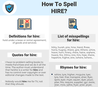 hire, spellcheck hire, how to spell hire, how do you spell hire, correct spelling for hire
