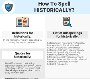 historically, spellcheck historically, how to spell historically, how do you spell historically, correct spelling for historically