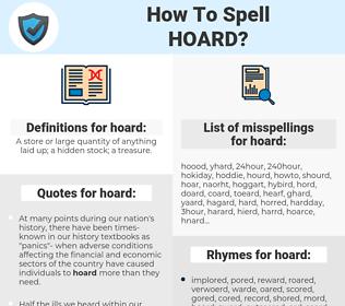 hoard, spellcheck hoard, how to spell hoard, how do you spell hoard, correct spelling for hoard