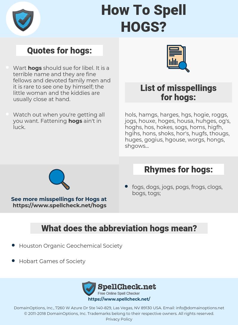 hogs, spellcheck hogs, how to spell hogs, how do you spell hogs, correct spelling for hogs