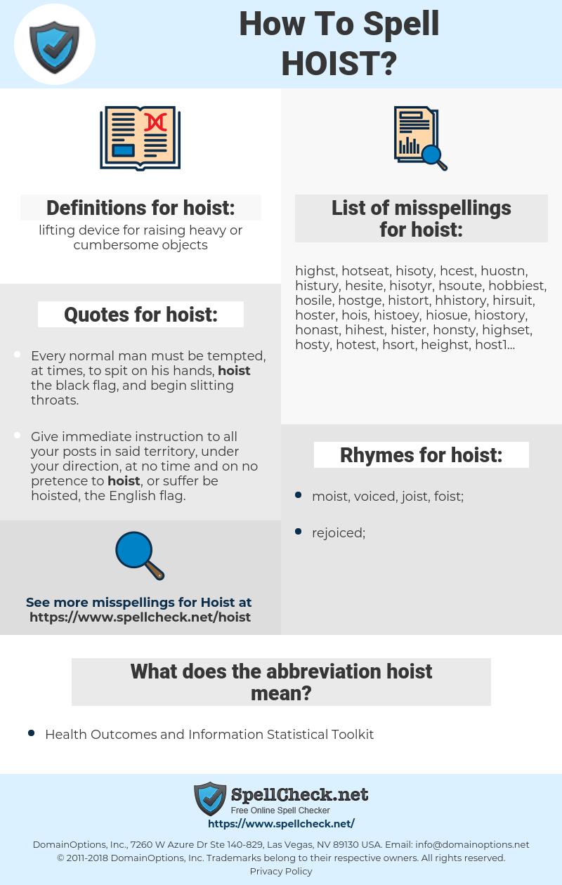 hoist, spellcheck hoist, how to spell hoist, how do you spell hoist, correct spelling for hoist