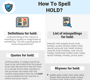 hold, spellcheck hold, how to spell hold, how do you spell hold, correct spelling for hold