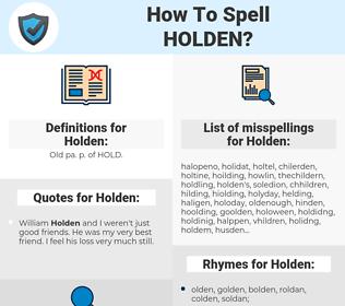 Holden, spellcheck Holden, how to spell Holden, how do you spell Holden, correct spelling for Holden