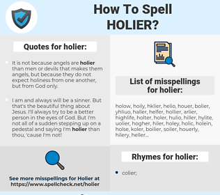 holier, spellcheck holier, how to spell holier, how do you spell holier, correct spelling for holier