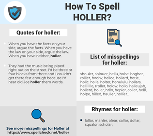 holler, spellcheck holler, how to spell holler, how do you spell holler, correct spelling for holler