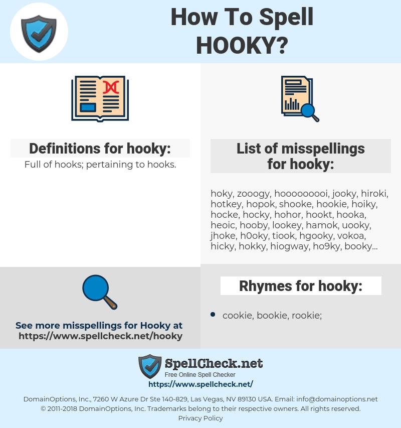 hooky, spellcheck hooky, how to spell hooky, how do you spell hooky, correct spelling for hooky