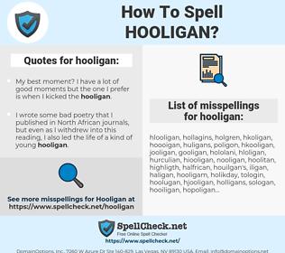 hooligan, spellcheck hooligan, how to spell hooligan, how do you spell hooligan, correct spelling for hooligan