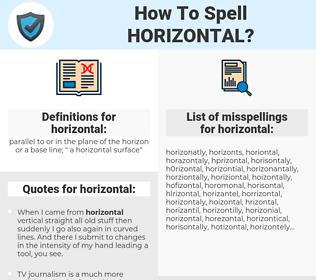 horizontal, spellcheck horizontal, how to spell horizontal, how do you spell horizontal, correct spelling for horizontal