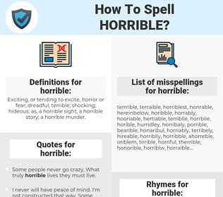 horrible, spellcheck horrible, how to spell horrible, how do you spell horrible, correct spelling for horrible