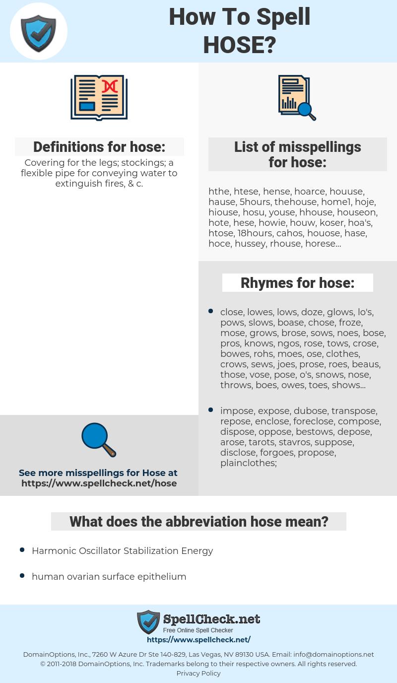hose, spellcheck hose, how to spell hose, how do you spell hose, correct spelling for hose