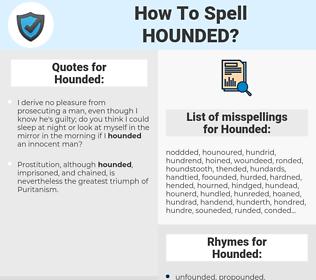 Hounded, spellcheck Hounded, how to spell Hounded, how do you spell Hounded, correct spelling for Hounded