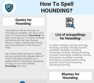 Hounding, spellcheck Hounding, how to spell Hounding, how do you spell Hounding, correct spelling for Hounding