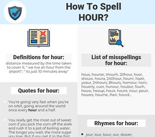 hour, spellcheck hour, how to spell hour, how do you spell hour, correct spelling for hour