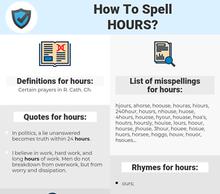 hours, spellcheck hours, how to spell hours, how do you spell hours, correct spelling for hours