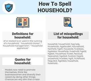 household, spellcheck household, how to spell household, how do you spell household, correct spelling for household