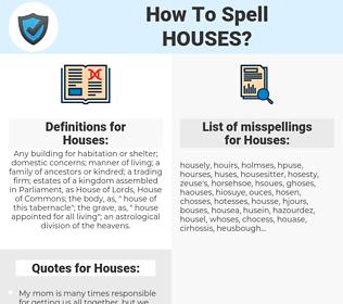Houses, spellcheck Houses, how to spell Houses, how do you spell Houses, correct spelling for Houses