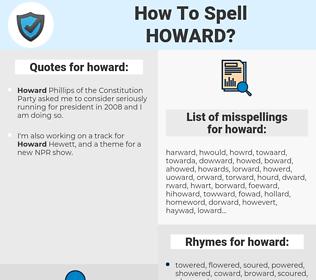 howard, spellcheck howard, how to spell howard, how do you spell howard, correct spelling for howard