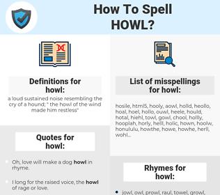 howl, spellcheck howl, how to spell howl, how do you spell howl, correct spelling for howl