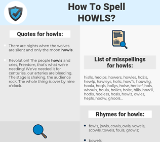 howls, spellcheck howls, how to spell howls, how do you spell howls, correct spelling for howls