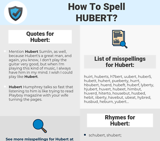 Hubert, spellcheck Hubert, how to spell Hubert, how do you spell Hubert, correct spelling for Hubert
