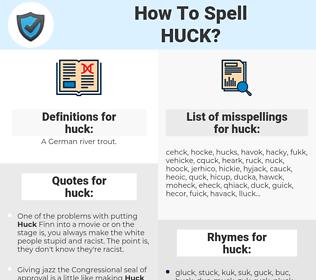 huck, spellcheck huck, how to spell huck, how do you spell huck, correct spelling for huck
