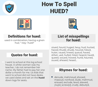 hued, spellcheck hued, how to spell hued, how do you spell hued, correct spelling for hued