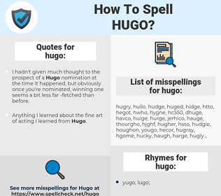 hugo, spellcheck hugo, how to spell hugo, how do you spell hugo, correct spelling for hugo