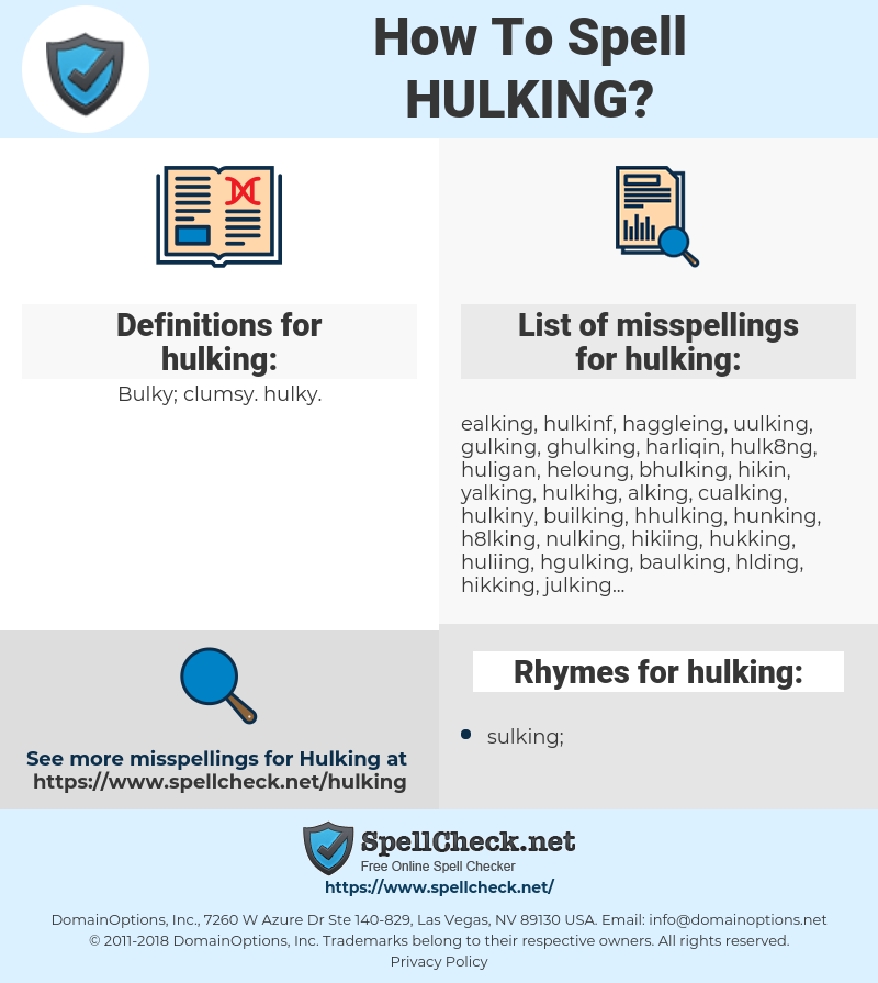 hulking, spellcheck hulking, how to spell hulking, how do you spell hulking, correct spelling for hulking