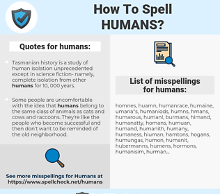 humans, spellcheck humans, how to spell humans, how do you spell humans, correct spelling for humans
