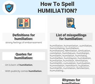 humiliation, spellcheck humiliation, how to spell humiliation, how do you spell humiliation, correct spelling for humiliation