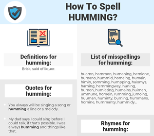 humming, spellcheck humming, how to spell humming, how do you spell humming, correct spelling for humming