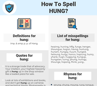 hung, spellcheck hung, how to spell hung, how do you spell hung, correct spelling for hung