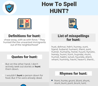 hunt, spellcheck hunt, how to spell hunt, how do you spell hunt, correct spelling for hunt