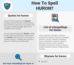 huron, spellcheck huron, how to spell huron, how do you spell huron, correct spelling for huron