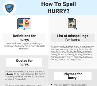hurry, spellcheck hurry, how to spell hurry, how do you spell hurry, correct spelling for hurry