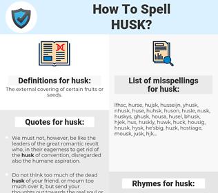 husk, spellcheck husk, how to spell husk, how do you spell husk, correct spelling for husk