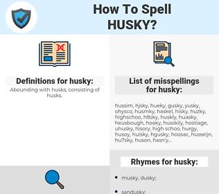 husky, spellcheck husky, how to spell husky, how do you spell husky, correct spelling for husky