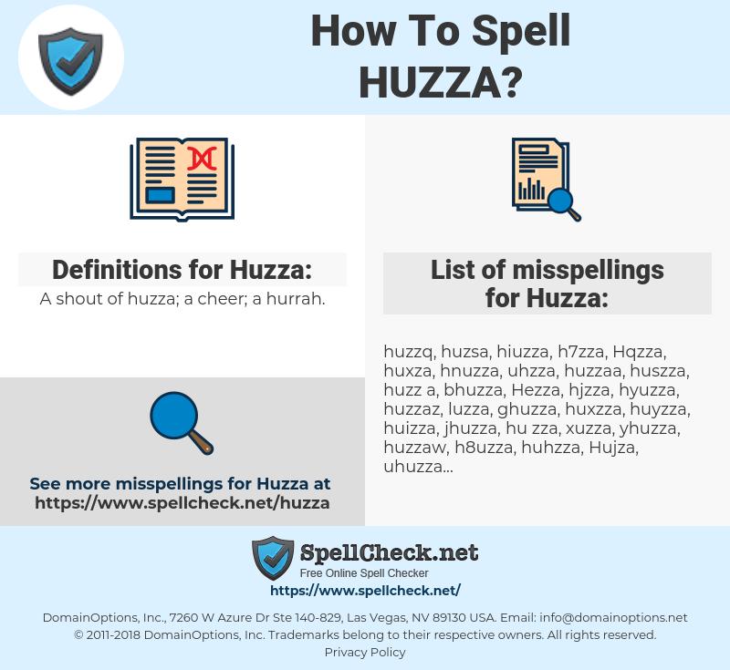 Huzza, spellcheck Huzza, how to spell Huzza, how do you spell Huzza, correct spelling for Huzza