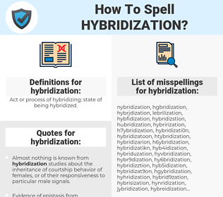 hybridization, spellcheck hybridization, how to spell hybridization, how do you spell hybridization, correct spelling for hybridization