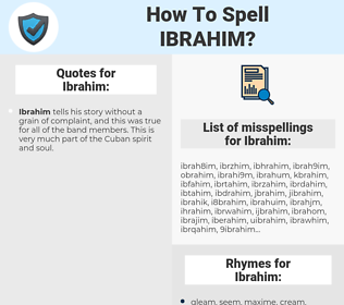 Ibrahim, spellcheck Ibrahim, how to spell Ibrahim, how do you spell Ibrahim, correct spelling for Ibrahim