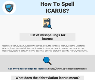 icarus, spellcheck icarus, how to spell icarus, how do you spell icarus, correct spelling for icarus