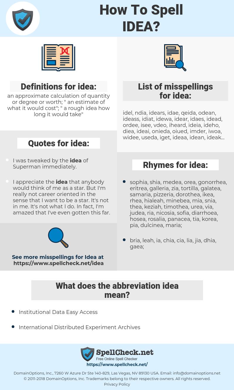 idea, spellcheck idea, how to spell idea, how do you spell idea, correct spelling for idea