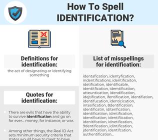 identification, spellcheck identification, how to spell identification, how do you spell identification, correct spelling for identification