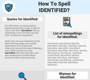 identified, spellcheck identified, how to spell identified, how do you spell identified, correct spelling for identified