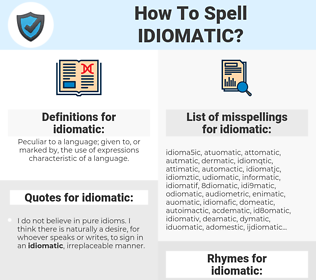 idiomatic, spellcheck idiomatic, how to spell idiomatic, how do you spell idiomatic, correct spelling for idiomatic
