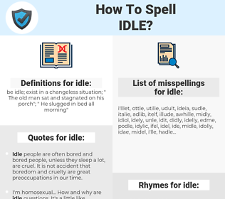 idle, spellcheck idle, how to spell idle, how do you spell idle, correct spelling for idle
